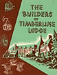 The Builders Of Timberline Lodge Works Progress Administration [Wpa]