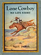 Lone Cowboy, My Life Story. Illustrated Classic Edition by Will James