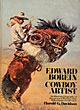Edward Borein, Cowboy Artist. The Life And Works Of John Edward Borein 1872-1945 by Harold G. Davidson