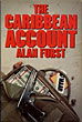 The Caribbean Account. by Alan. Furst