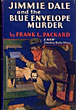 Jimmie Dale And The Blue Envelope Murder. by Frank L. Packard
