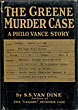 The Greene Murder Case. by S. S. Van Dine