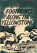 Footprints Along The Yellowstone