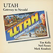 Utah, Gateway To Nevada!  Neil Passey, Mark Knudsen Kelly, Ti