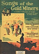 Songs Of The Gold Miners, A Golden Collection Of Songs As Sung By And About The Forty-Niners. (Cover Title) by Sterling And Louis Katzman And An Introduction By Beth Moore Sherwin