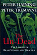 The Un-Dead. by  Peter And Peter Tremayne. Haining