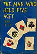The Man Who Held Five Aces. by Jean Leslie