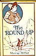 The Round-Up. A Romance Of Arizona. by John And Mills Miller. Murray