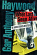 When Last Seen Alive. by Gar Anthony. Haywood